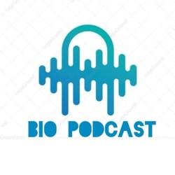 Bio Podcast