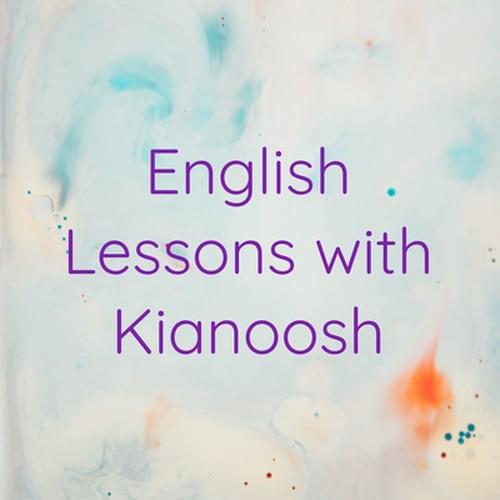 english English Lessons with Kianoosh
